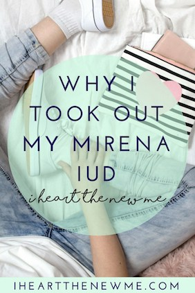 why I took out my mirena IUD. Side effects of my mirena iud. Removing my IUD
