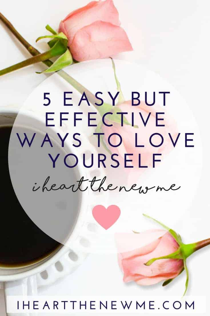 5 Easy but Effective Ways to Love Yourself