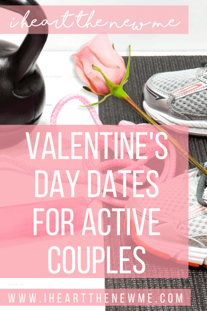 Valentine's Day dates for active couples. Great ideas for when you want to stay on track and keep losing weight.