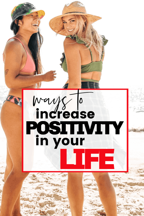 Ways to Increase Positivity in Your Life