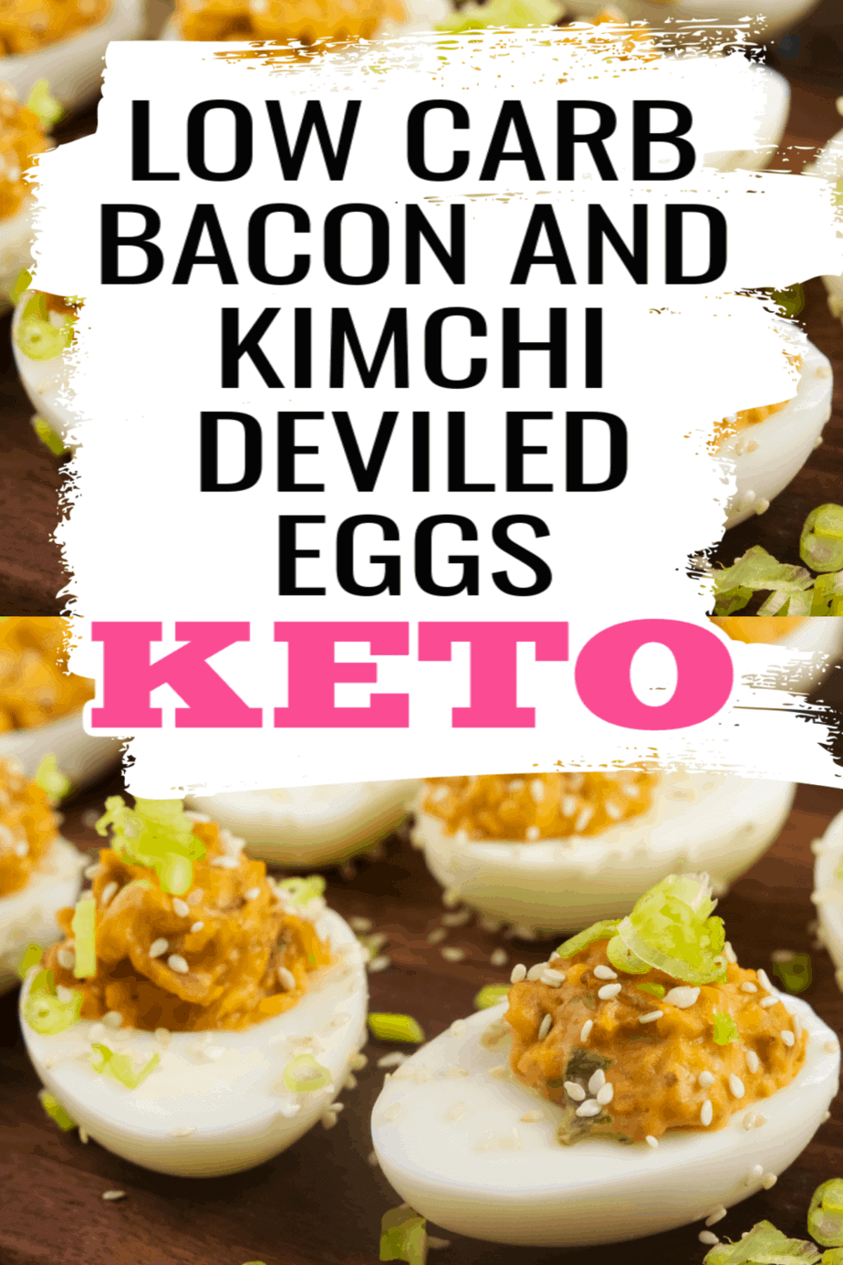 Low Carb Keto Bacon and Kimchi Deviled Eggs Recipe