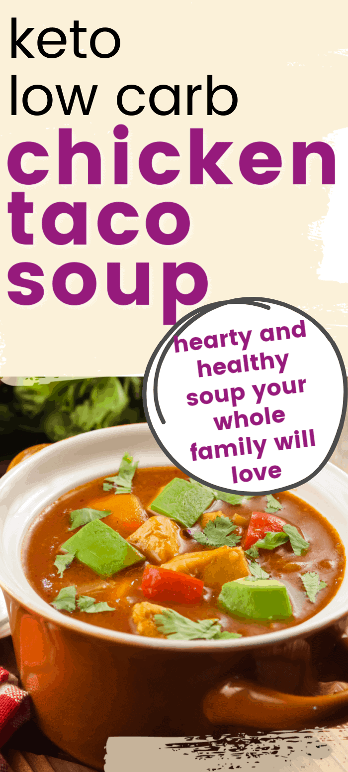 Low Carb Keto Chicken Taco Soup