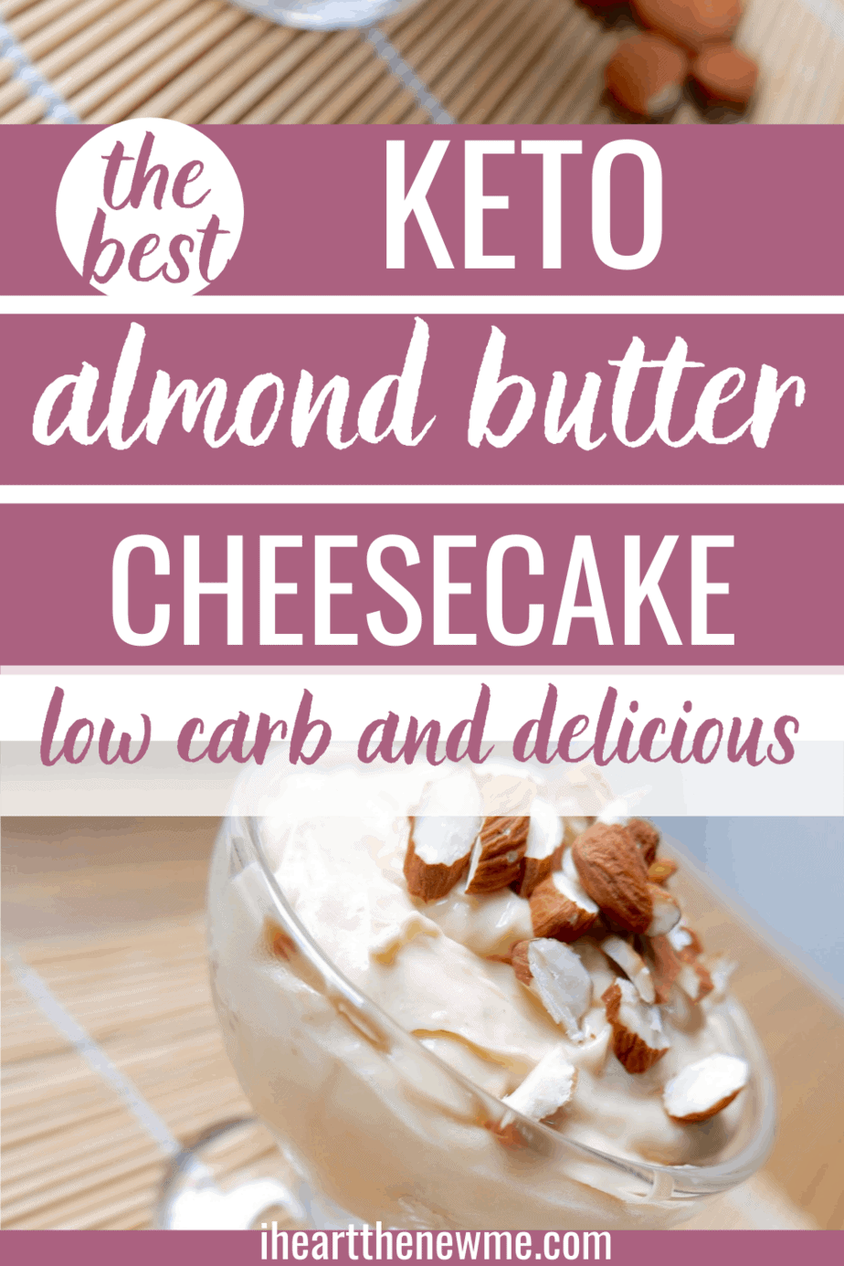 Keto Almond Butter Cheesecake