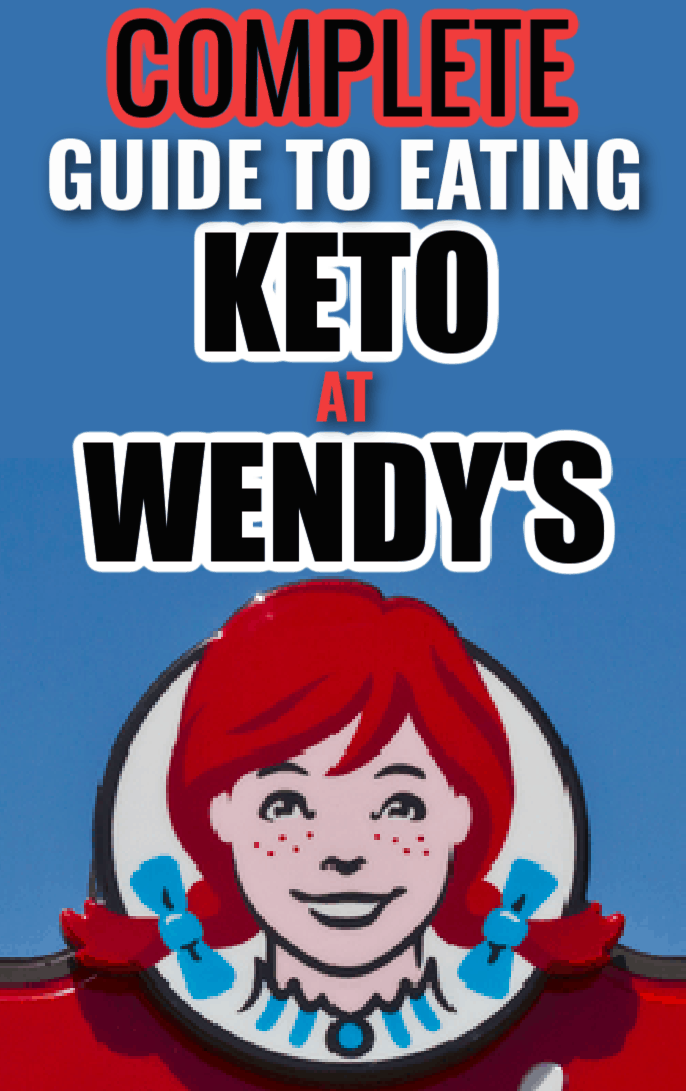 The Ultimate Guide To Eating Keto At Wendy's