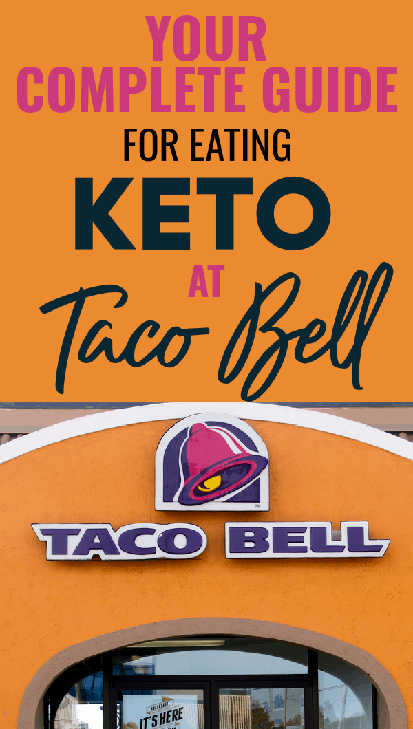 Keto at Taco Bell – Customized Menu Options 2021
